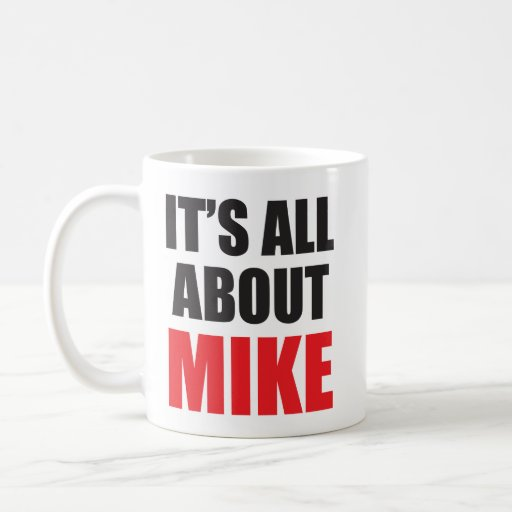 It's All About Mike Personalized Coffee Mug