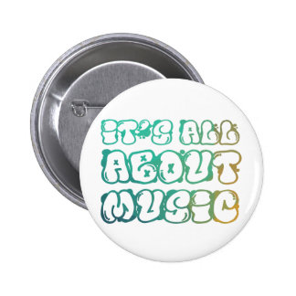 It's all about music - music is love,music is life 2 inch round button