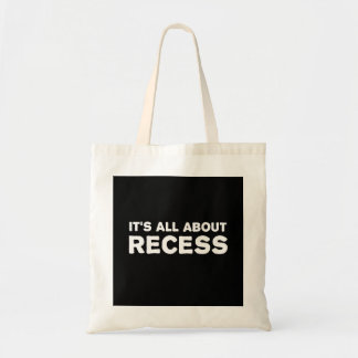 It's All About Recess Budget Tote Bag