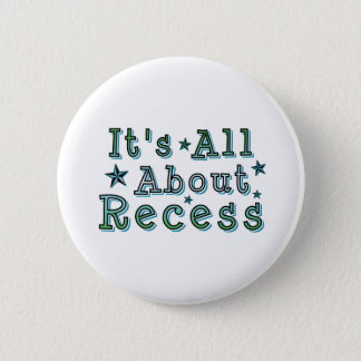 It's All About Recess Button