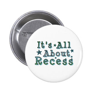 It's All About Recess 2 Inch Round Button