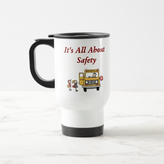 It's All About Safety School Bus Driver Travel Mug