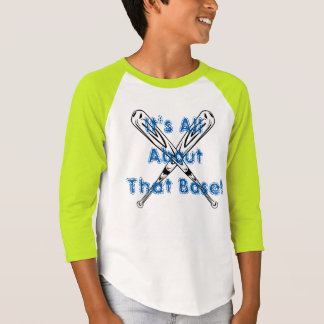 It's all about that Base! T-Shirt