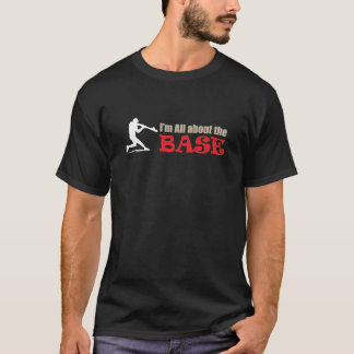 Its all about the BASE - Baseball Tshirt