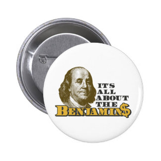It's All About the Benjamins Pinback Button