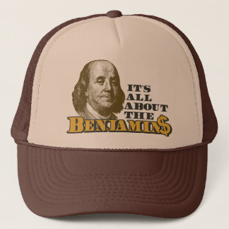It's All About the Benjamins Trucker Hat