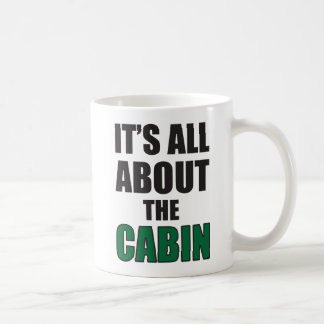 It's All About the Cabin Coffee Mug