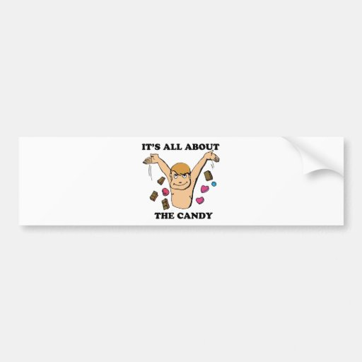 its all about the candy car bumper sticker
