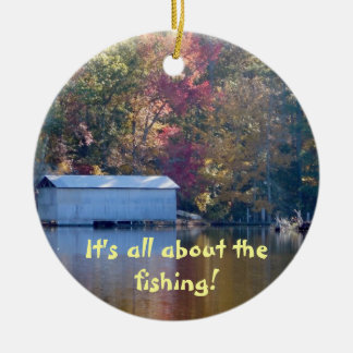 It's all about the fishing! ceramic ornament