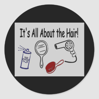 It's All About the Hair! Round Stickers
