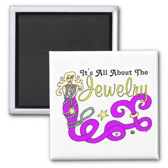 (It's All About The) Jewelry Mermaid Square Magnet