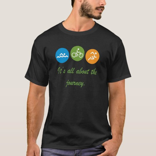 It's all about the journey - Triathlon T-Shirt