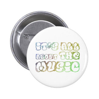 It's all about the music - i is love, it  is life 2 inch round button