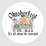 It's All About The Oom-pah Oktoberfest Classic Round Sticker
