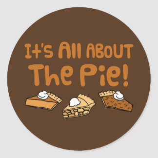 It's All About The Pie Classic Round Sticker