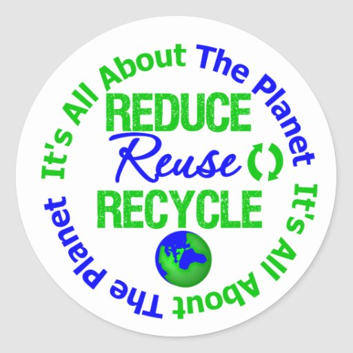 Its All About The Planet Reduce Reuse Recycle Sticker