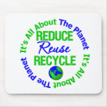 Its All About The Planet Reduce Reuse Recycle v1 Mousepads