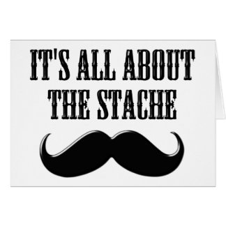 It's All About The Stache Card