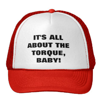 IT'S ALL ABOUT THE TORQUE, BABY! TRUCKER HAT