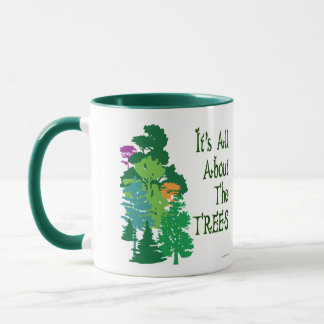 It's All About The Trees Green Slogan Mug