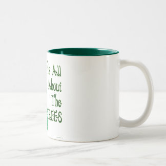 It's All About The Trees Green Slogan Two-Tone Coffee Mug