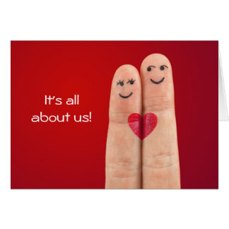 It's all about us love greeting card