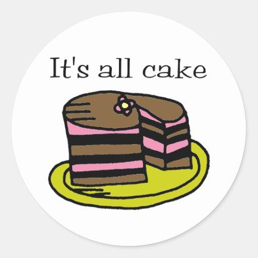 It's All Cake! Classic Round Sticker