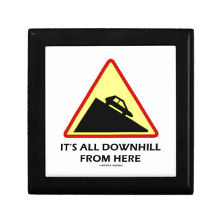 It's All Downhill From Here (Transportation Sign) Jewelry Box