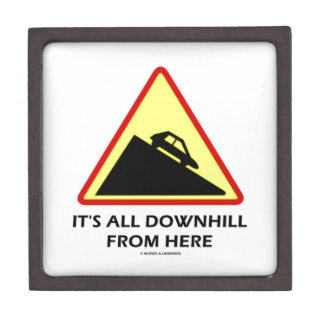 It's All Downhill From Here (Transportation Sign) Premium Trinket Box