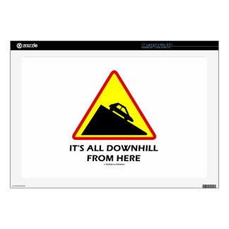 """It's All Downhill From Here (Warning Sign Humor) 17"""" Laptop Decal"""