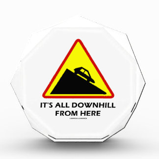 It's All Downhill From Here (Warning Sign Humor) Award