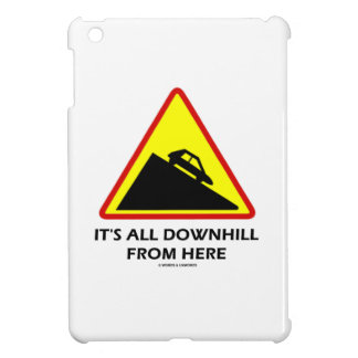 It's All Downhill From Here (Warning Sign Humor) Cover For The iPad Mini