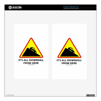 It's All Downhill From Here (Warning Sign Humor) Decals For Kindle Fire