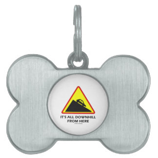 It's All Downhill From Here (Warning Sign Humor) Pet Name Tag