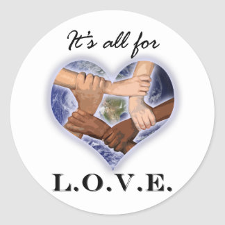 It's All For LOVE Round Stickers