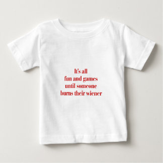 Its-all-fun-and-games-bod-burg.png Baby T-Shirt