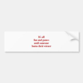 Its-all-fun-and-games-bod-burg.png Bumper Sticker