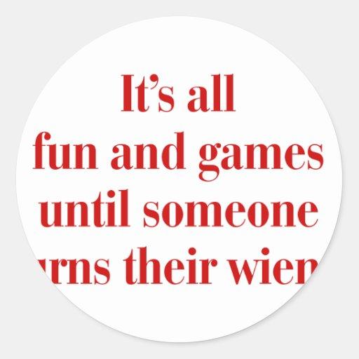 Its-all-fun-and-games-bod-burg.png Pegatina Redonda