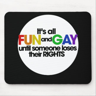 Its all fun and games mouse pad