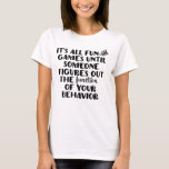 """It&#39;s All Fun and Games Tee<br><div class=""""desc"""">This t-shirt is perfect for any Special Education teacher who enjoys the lighter side. The text reads &quot;It&#39;s all fun and games until someone figures out the function of your behavior.&quot;</div>"""