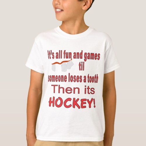 ITS ALL FUN AND GAMES TIL SOMEONE LOSES A TOOTH T_Shirt