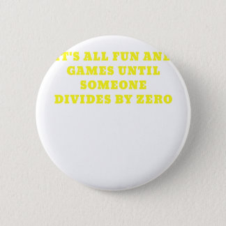 Its All Fun and Games Until Someone Divides by Button