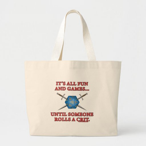 It's All Fun and Games Until Someone Rolls a Crit Jumbo Tote Bag