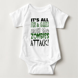 It's all fun and games until ZOMBIE ATTACK Baby Bodysuit