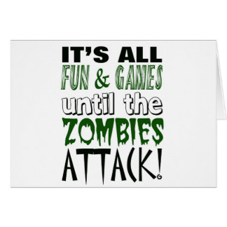 It's all fun and games until ZOMBIE ATTACK Card