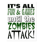 It's all fun and games until ZOMBIE ATTACK Post Card