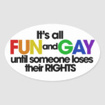 It's all fun and gay rights oval sticker