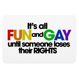 It's all fun and gay rights rectangular photo magnet