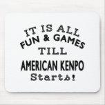 It's All Fun & Games Till American Kenpo Starts Mousepads