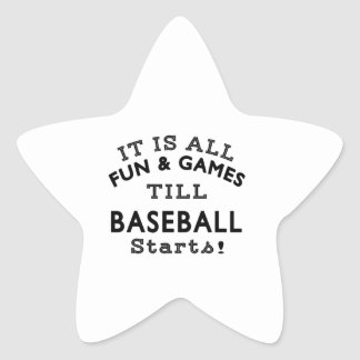 It's All Fun & Games Till Baseball Starts Star Sticker